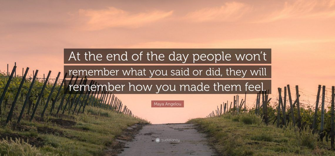 Maya-Angelou-Quote-At-the-end-of-the-day-people-won-t-remember